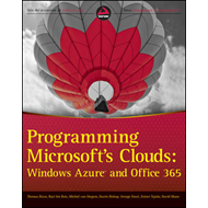 Programming Microsoft's Clouds: Windows Azure and Office 365 (BOK)