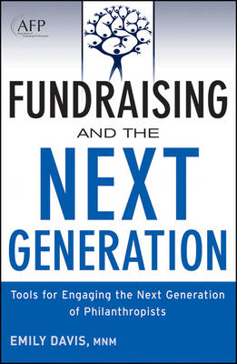 Fundraising and the Next Generation: Tools for Engaging the Next Generation of Philanthropists + Web (BOK)