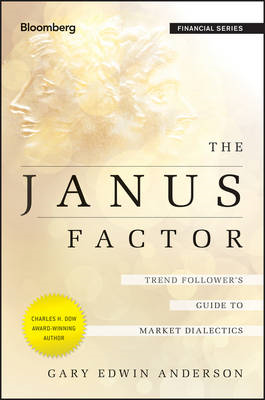 The Janus Factor: Trend Follower's Guide to Market Dialectics (BOK)