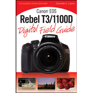 Canon EOS Rebel T3/1100D Digital Field Guide (BOK)