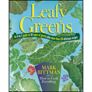 Leafy Greens: An A-to-Z Guide to 30 Types of Greens Plus More Than 120 Delicious Recipes (BOK)