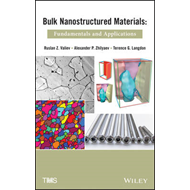 Bulk Nanostructured Materials: Fundamentals and Applications (BOK)
