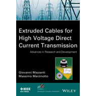 Extruded Cables for High Voltage Direct Current Transmission: Advances in Research and Development (BOK)