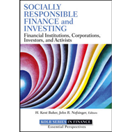 Socially Responsible Finance and Investing: Financial Institutions, Corporations, Investors, and Act (BOK)