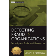 Detecting Fraud in Organizations: Techniques, Tools, and Resources (BOK)