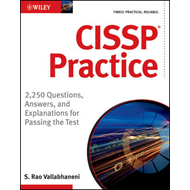 CISSP Practice: 2,250 Questions, Answers, and Explanations for Passing the Test (BOK)