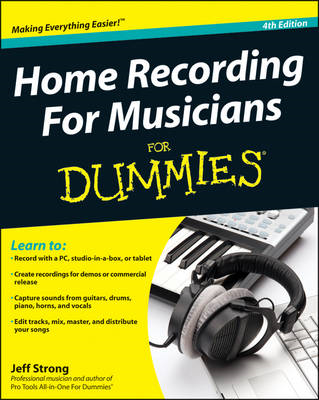 Home Recording for Musicians For Dummies (BOK)