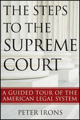 The Steps to the Supreme Court: A Guided Tour of the American Legal System (BOK)