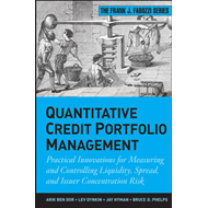 Quantitative Credit Portfolio Management: Practical Innovations for Measuring and Controlling Liquid (BOK)