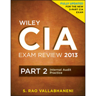 Wiley CIA Exam Review 2013: Internal Audit Practice (BOK)