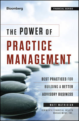 The Power of Practice Management: Best Practices for Building a Better Advisory Business (BOK)