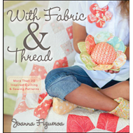 With Fabric & Thread: More Than 20 Inspired Quilting and Sewing Patterns (BOK)