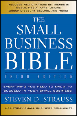 The Small Business Bible: Everything You Need to Know to Succeed in Your Small Business (BOK)