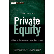 Private Equity: History, Governance, and Operations (BOK)
