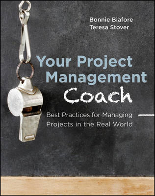 Your Project Management Coach: Best Practices for Managing Projects in the Real World (BOK)