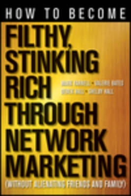 How to Become Filthy, Stinking Rich Through Network Marketin (BOK)