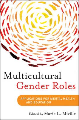 Multicultural Gender Roles: Applications for Mental Health and Education (BOK)