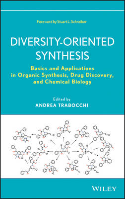 Diversity-Oriented Synthesis: Basics and Applications in Organic Synthesis, Drug Discovery, and Chem (BOK)