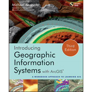 Introducing Geographic Information Systems with ArcGIS: A Workbook Approach to Learning GIS (BOK)