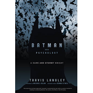 Batman and Psychology: A Dark and Stormy Knight (BOK)