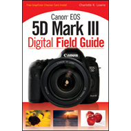 Canon EOS 5D Mark III Digital Field Guide (BOK)