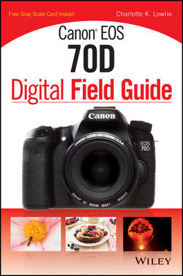 Canon EOS 70D Digital Field Guide (BOK)