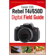 Canon EOS Rebel T4i/650D Digital Field Guide (BOK)