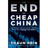 The End of Cheap China: Economic and Cultural Trends That Will Disrupt the World (BOK)