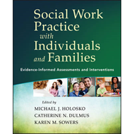 Social Work Practice with Individuals and Families: Evidence-Informed Assessments and Interventions (BOK)