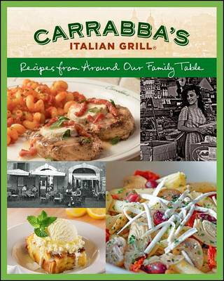 Carrabba's Italian Grill Cookbook: Recipes from Around Our Family Table (BOK)