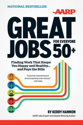 Great Jobs for Everyone 50+: Finding Work That Keeps You Happy and Healthy... and Pays the Bills (BOK)