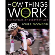 How Things Work: The Physics of Everyday Life (BOK)