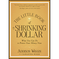 The Little Book of the Shrinking Dollar: What You Can Do to Protect Your Money Now (BOK)