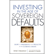 Investing in the Age of Sovereign Defaults: How to Preserve Your Wealth in the Coming Crisis (BOK)