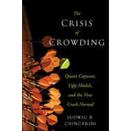 The Crisis of Crowding: Quant Copycats, Ugly Models, and the New Crash Normal (BOK)
