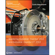 Mastering Autodesk Inventor 2013 and Autodesk Inventor LT 20 (BOK)