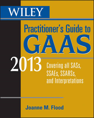 Wiley Practitioner's Guide to GAAS 2013: Covering All SASs, SSAEs, SSARSs, and Interpretations: 2013 (BOK)
