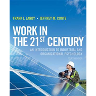 Work in the 21st Century: An Introduction to Industrial and Organizational Psychology (BOK)