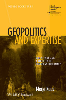 Geopolitics and Expertise: Knowledge and Authority in European Diplomacy (BOK)