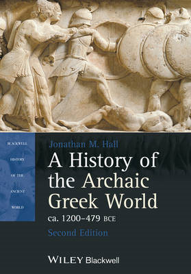 History of the Archaic Greek World, Ca. 1200-479 BCE (BOK)