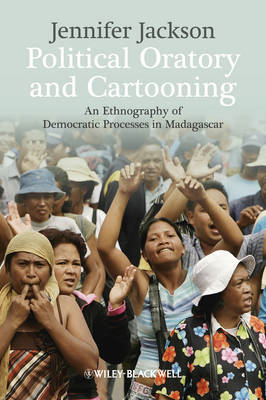 Political Oratory and Cartooning: An Ethnography of Democratic Process in Madagascar (BOK)