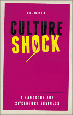 Culture Shock: A Handbook For 21st Century Business (BOK)