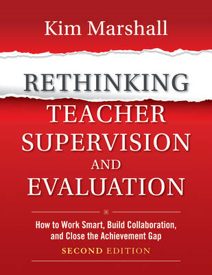 Rethinking Teacher Supervision and Evaluation: How to Work Smart, Build Collaboration, and Close the (BOK)