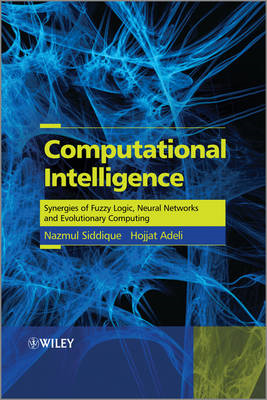 Computational Intelligence: Synergies of Fuzzy Logic, Neural Networks and Evolutionary Computing (BOK)