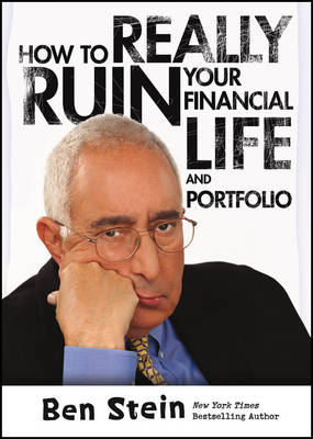 How to Really Ruin Your Financial Life and Portfolio (BOK)