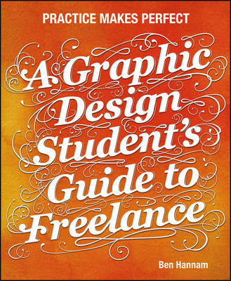 Graphic Design Student's Guide to Freelance (BOK)