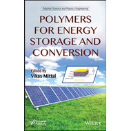 Polymers for Energy Storage and Conversion: Properties and Applications (BOK)