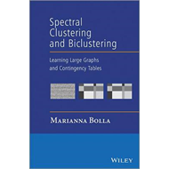 Spectral Clustering and Biclustering: Learning Large Graphs and Contingency Tables (BOK)