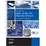 Guide to State-of-the-Art Electron Devices: An Overview by the Technical Area Committees of the IEEE (BOK)