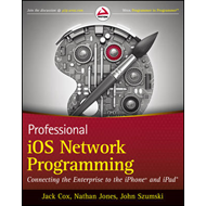 Professional IOS Network Programming: Connecting the Enterprise to the iPhone and iPad (BOK)